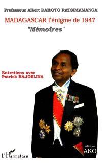 Madagascar, l'énigme de 1947 : mémoires : entretiens avec Patrick Rajoelina