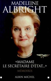 Madame le secrétaire d'Etat... : mémoires