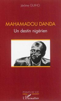 Mahamadou Danda : un destin nigérien
