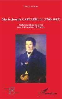 Marie-Joseph Caffarelli (1760-1845) : préfet maritime de Brest sous le Consulat et l'Empire