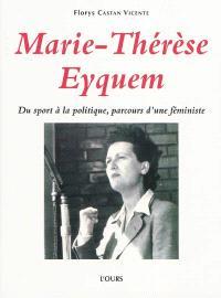 Marie-Thérèse Eyquem : du sport à la politique, parcours d'une féministe