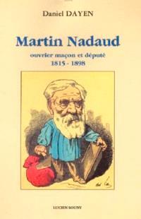 Martin Nadaud : ouvrier maçon et député, 1815-1898
