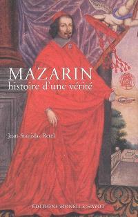 Mazarin : histoire d'une vérité : prosopopée