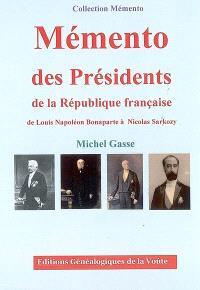 Mémento des présidents de la République française : de Louis Napoléon Bonaparte à Nicolas Sarkozy