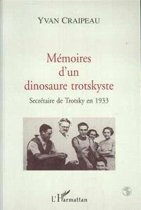 Mémoires d'un dinosaure trotskyste : secrétaire de Trotsky en 1933