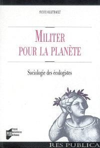 Militer pour la planète : sociologie des écologistes