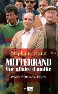 Mitterrand, une affaire d'amitié