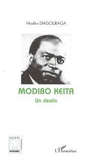 Modibo Keïta : un destin