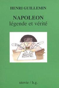 Napoléon, légende et vérité