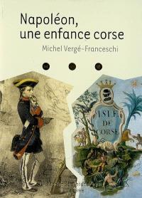 Napoléon, une enfance corse