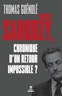 Nicolas Sarkozy, chronique d'un retour impossible ?
