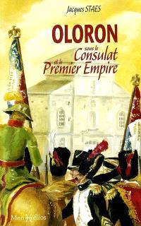Oloron sous le Consulat et le Premier Empire : les mémoires du sous-préfet François Cailleau, 1800-1811