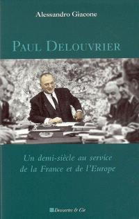 Paul Delouvrier : un demi-siècle au service de la France et de l'Europe