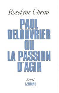 Paul Delouvrier ou la passion d'agir