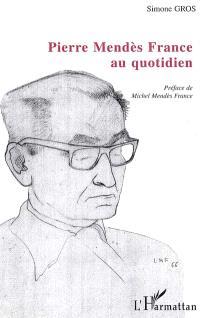Pierre Mendès France au quotidien