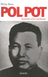 Pol Pot : anatomie d'un cauchemar