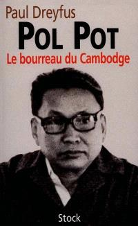 Pol Pot, le bourreau du Cambodge