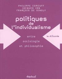 Politiques de l'individualisme, entre sociologie et philosophie politique