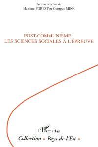 Post-communisme, les sciences sociales à l'épreuve