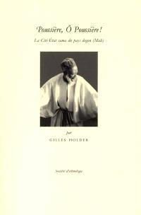 Poussière, ô poussière ! : la Cité-Etat sama du pays dogon (Mali)