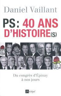 PS, 40 ans d'histoire(s) : du congrès d'Epinay à nos jours