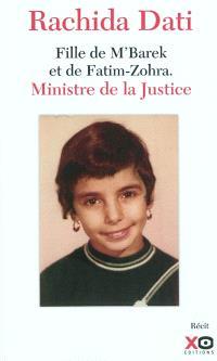 Rachida Dati : fille de M'Barek et de Fatim-Zohra, ministre de la Justice : récit
