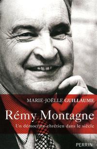 Rémy Montagne : un démocrate-chrétien dans le siècle