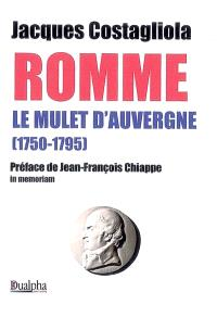 Romme, le mulet d'Auvergne, 1750-1795