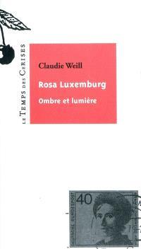Rosa Luxemburg : ombre et lumière