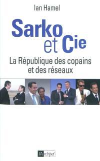Sarko & Cie : la République des copains et des réseaux