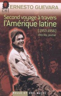 Second voyage à travers l'Amérique latine (1953-1956) : Otra vez, journal