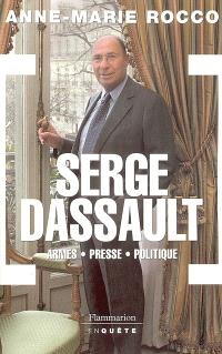 Serge Dassault, biographie : armes, presse, politique