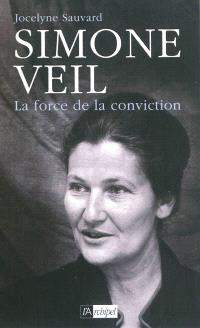 Simone Veil : la force de la conviction