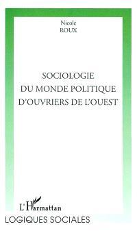 Sociologie du monde politique d'ouvriers de l'Ouest