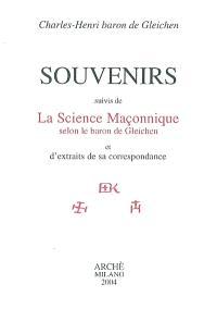 Souvenirs; Suivi de La science maçonnique selon le baron de Gleichen : et d'extraits de sa correspondance