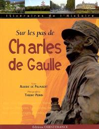 Sur les pas de Charles de Gaulle