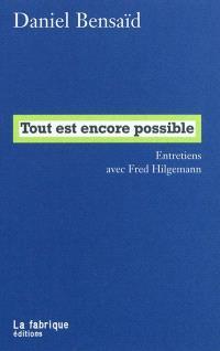 Tout est encore possible : entretiens avec Fred Hilgemann