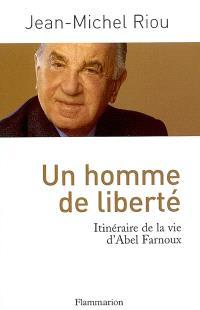 Un homme de liberté : itinéraire de la vie d'Abel Farnoux