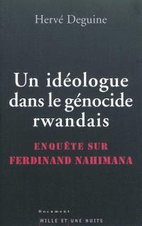 Un idéologue dans le génocide rwandais : enquête sur Ferdinand Nahimana