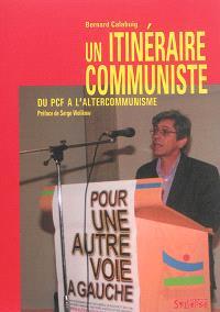 Un itinéraire communiste : du PCF à l'altercommunisme