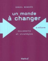 Un monde à changer : mouvements et stratégies