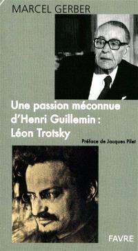 Une passion méconnue d'Henry Guillemin : Léon Trotsky