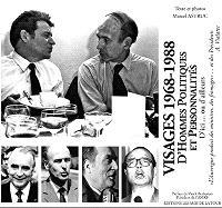 Visages 1968-1988 d'hommes politiques et personnalités d'ici ou d'ailleurs