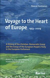 Voyage to the earth of Europe : 1953-2009 : a history of the Christian Democratic Group and the Group of the European People's Party in the european Parliament