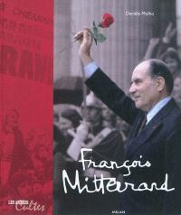 François Mitterrand : les années cultes