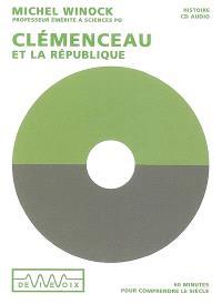 Clemenceau et la République : 60 minutes pour comprendre le siècle