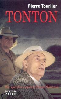 Tonton : mon quotidien auprès de François Mitterrand
