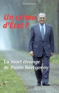 Un crime d'Etat ? : la mort étrange de Pierre Bérégovoy