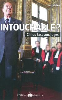 Intouchable ? : Chirac face aux juges