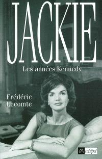 Jackie : les années Kennedy